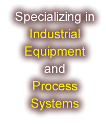 Specializing in Industrial Equipment and Process Systems